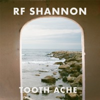 RF Shannon - Tooth Ache