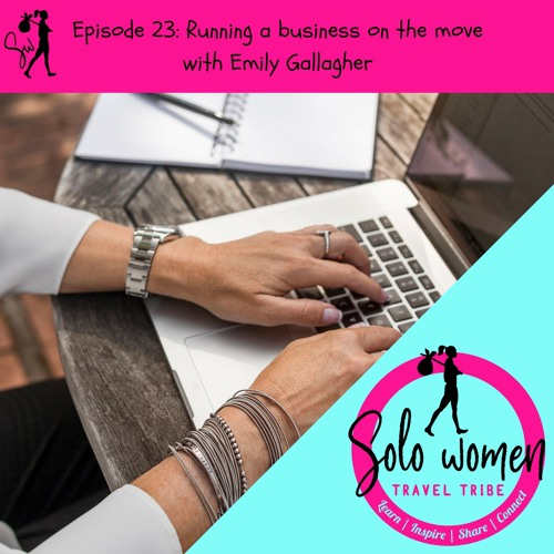 023: Running a business on the move with Emily Gallagher