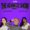 The Adam22 Show #3: Lena The Plug & Reya Sunshine