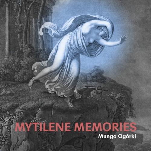 Mungo Okórki - Mytilene Memories
