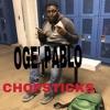 OGE' PABLO - Chopsticks (Official  Audio)