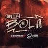 Legado 7 Ft El De La Guitarra - En La Bola *2018 Exclusivo*
