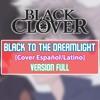 Black to the Dreamlight (Black Clover Ending 3)