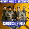 Corridos Mix Los Tigres Del Norte Ft Henry Sanic DJ