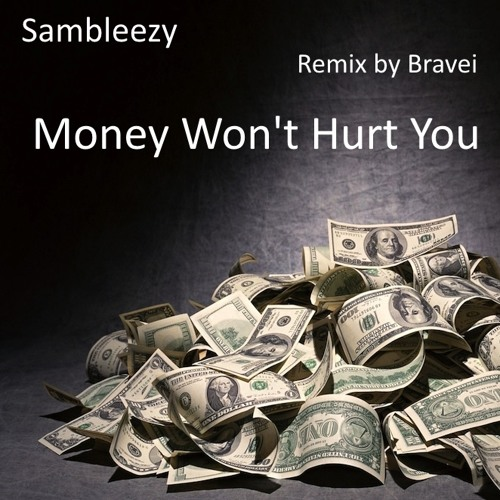 Sambleezy - Money Won't Hurt You (Bravei - Remix)