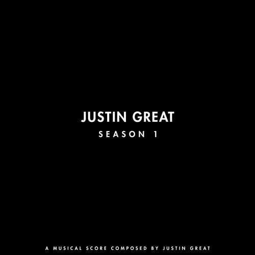 Justin Great SEASON 1 Score (Produced By Justin Great)