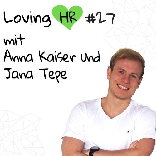LHR #27: Digitalisierung und die Arbeitswelt von morgen mit Anna Kaiser und Jana Tepe (Tandemploy)