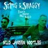 Sting & Shaggy - Don't Make Me Wait (Nico Jansen Bootleg)