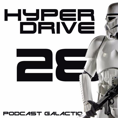 Hyperdrive #28 - Les projets fous de fans de Star Wars