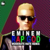 Eminem - Rap God (Moderate Hate Remix) FREE DOWNLOAD
