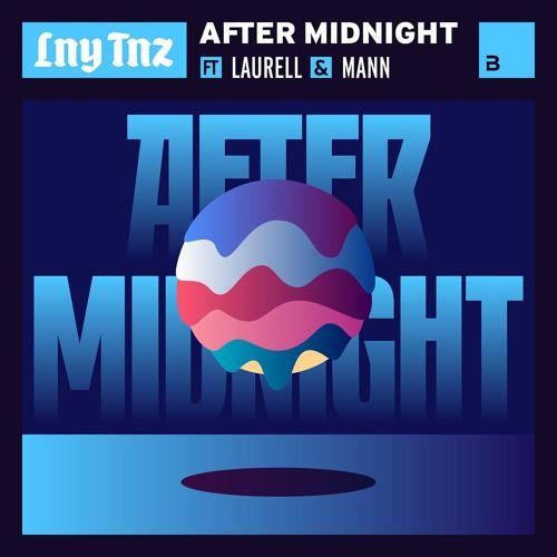 LNY TNZ - After Midnight (Ft. Laurell & Mann)