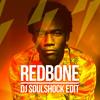 REDBONE (DJ SOULSHOCK EDIT)