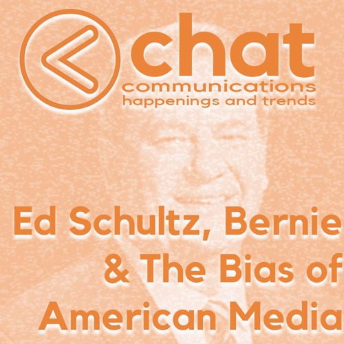 Ed Schultz, Bernie & The Bias of American Media