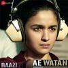 Ae Watan Raazi Alia Bhatt Arijit Singh Shankar Ehsaan Loy Gulzar Mp3