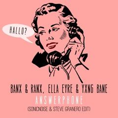 Banx & Ranx, Ella Eyre & Yxng Bane – Answerphone (SonicNoise & Steve Granero Drum Edit)