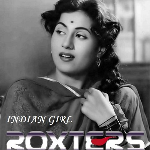 INDIAN GIRL - ROXTERS