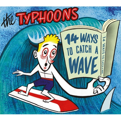 The Typhoons - 14 Ways To Catch A Wave