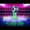 Martin Garrix & Dj Smash - Official Music FIFA World Cup Russia 2018