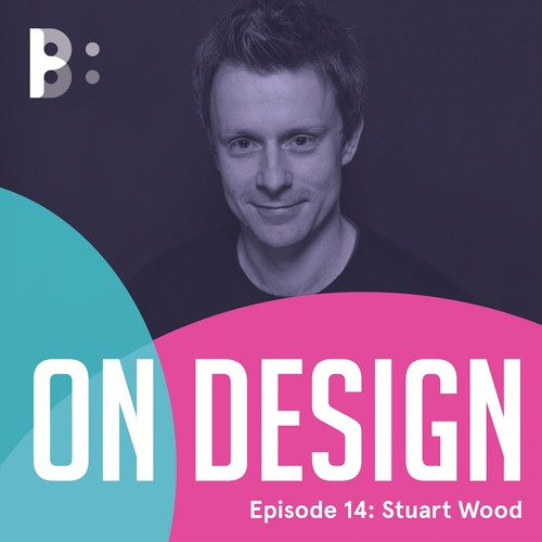Episode 14: Stuart Wood, Heatherwick Studio