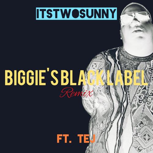 Biggie's Black Label - Gupz Sehra - itstwosunny ft. DJ TEJ
