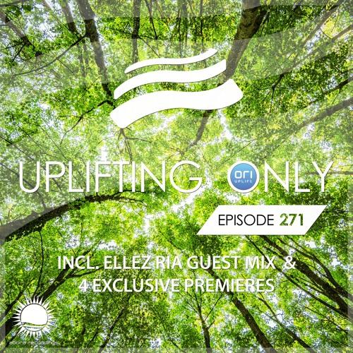 Uplifting Only 271 (incl. Ellez Ria Guestmix) (April 19, 2018)