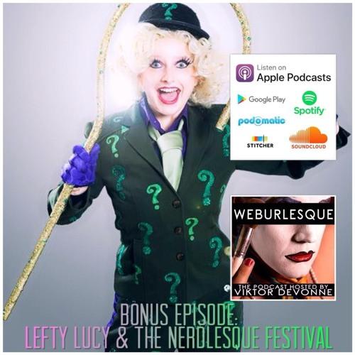 Bonus - Lefty Lucy Talks the Nerdlesque Festival at Coney Island