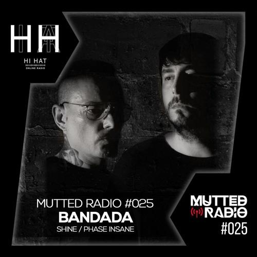 MUTTED RADIO #025 - BANDADA