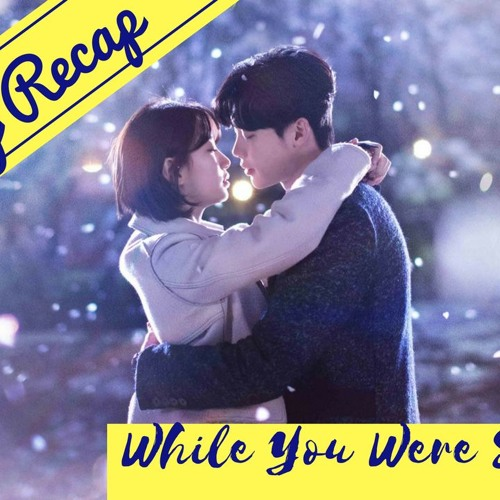 Recap (Ep 9 to 12) - While You Were Sleeping