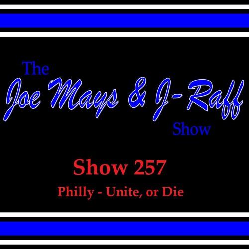 The Joe Mays & J-Raff Show: Episode 257 - Unite, or...