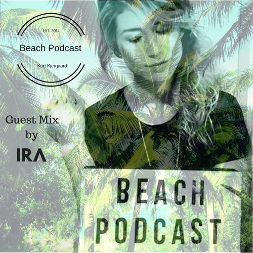 Beach Podcast Guest Mix by IRɅ