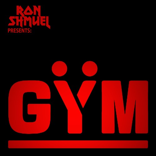 Ron Shmuel Presents: GYM House Party