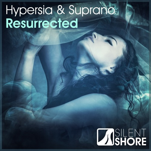 SSR331 : Hypersia & Suprano - Resurrected [OUT NOW]