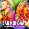 Jab Koi Baat Full Song | Atif Aslam & Shirley Setia | Latest Romantic Songs 2018