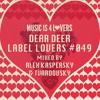 Dear Deer - Label Lovers #049 mixed by Alex Kaspersky & Tvardovsky [Musicis4Lovers.com]