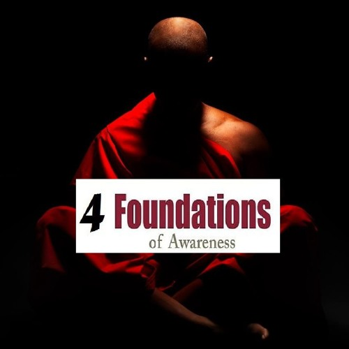 Guided Meditation on the 4 Foundations of Awareness