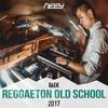 NEEY @ Mix Reggaeton Old School 2017