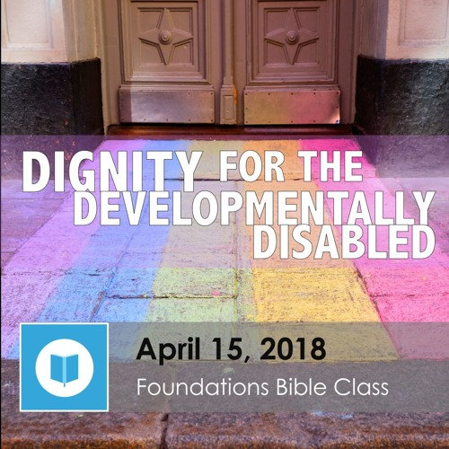 Dignity for the Developmentally Disabled