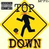 Top Down (Prod. By A1 Beam)