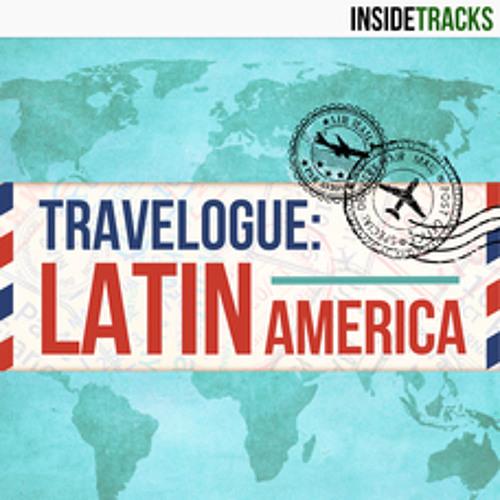 Travelogue - Latin America