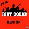 Tha Riot Squad (Cau2G$ & Bynoe) - Realist Sh*t