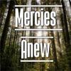 Mercies Anew - SAB & Piano