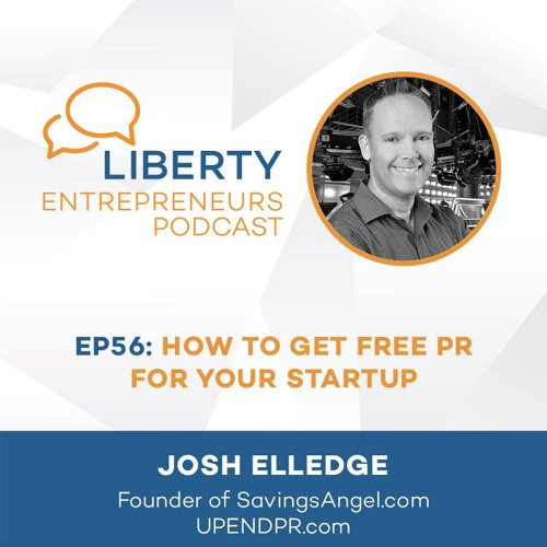 EP56: How to Get Free PR for your Startup w Josh Elledge