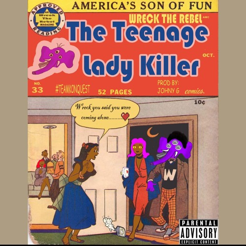 """Wreck The Rebel - """"The Teenage Lady Killer"""" (prod. by Johnny G)"""