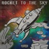 ROCKET TO THE SKY