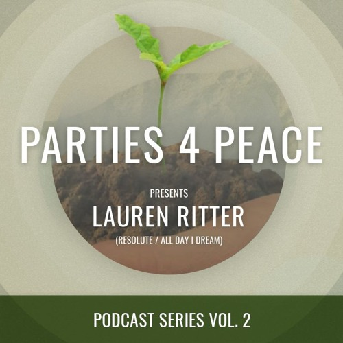 Parties4Peace presents Lauren Ritter (ReSolute / All Day I Dream )