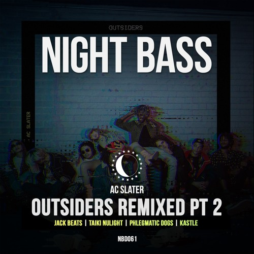 AC Slater - Outsiders Remixed Pt. 2 (Out Now)