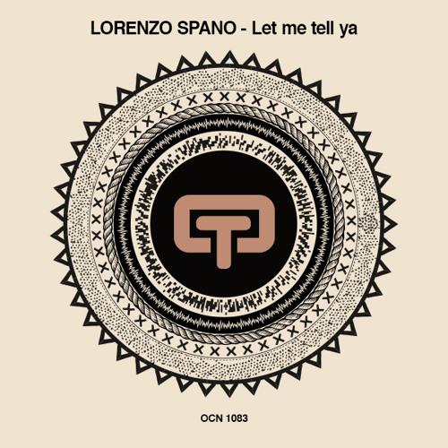 Lorenzo Spano - Let Me Tell Ya (Original)