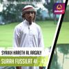 Best Voice | Surah Fussilat 41 - 43 | Syaikh Hareth Al Argaly
