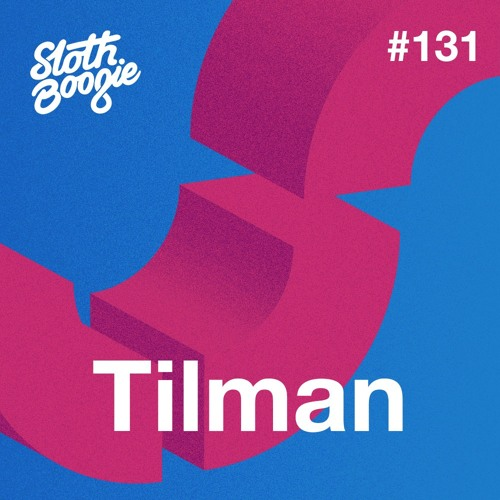 SlothBoogie Guestmix #131 - Tilman