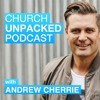 CUP 1 - Andrew Cherrie Introduces The Church Unpacked Podcast